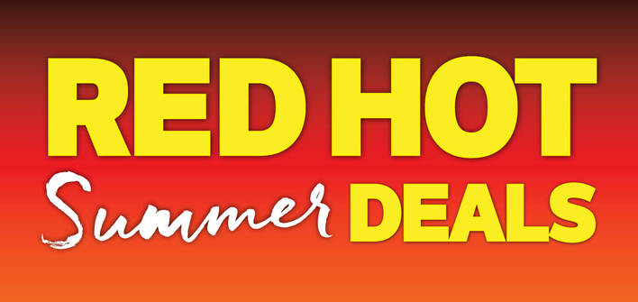 Red Hot Summer Deals
